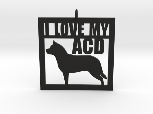 I Love My Australian Cattle Dog in Black Natural Versatile Plastic