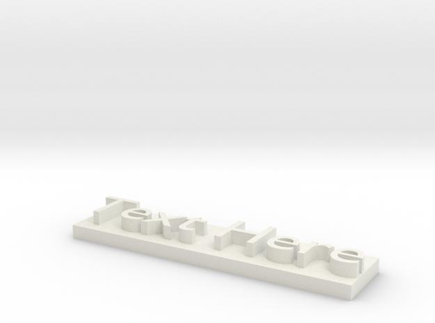 Custom Text Model in White Strong & Flexible