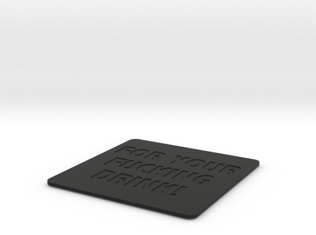 Effing Drink Coaster in Black Strong & Flexible