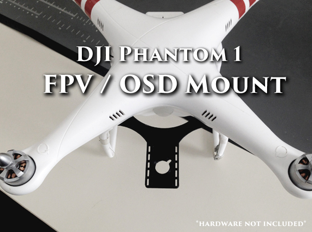 DJI Phantom 1 - FPV / OSD Mount in White Strong & Flexible