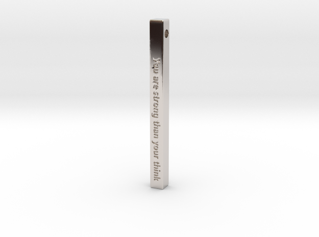 """Vertical Bar Pendant """"You are strong than your thi in Rhodium Plated Brass"""