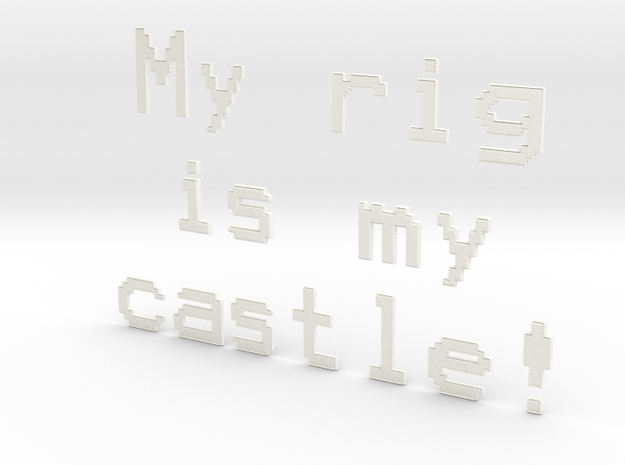 Bitcoin My rig is my castle! Cryptocoins in White Processed Versatile Plastic