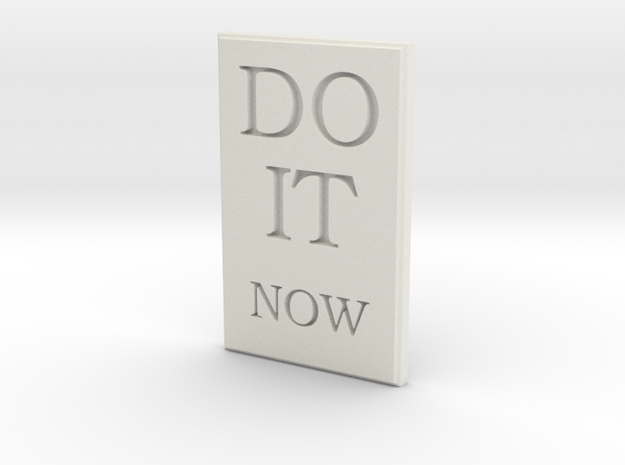 DO IT NOW in White Natural Versatile Plastic