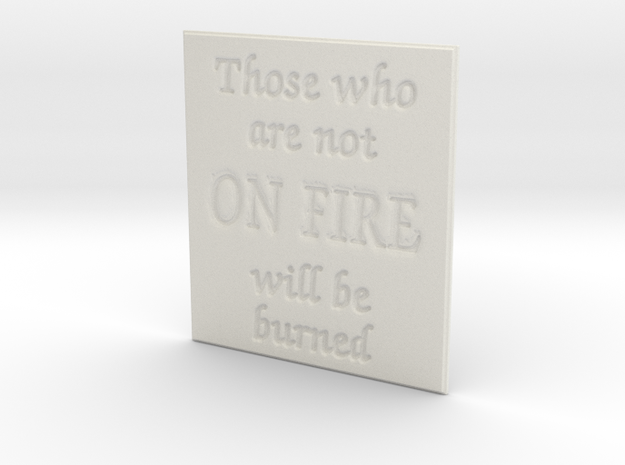 Those who are not on fire in White Natural Versatile Plastic