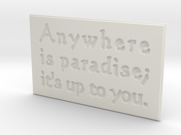 Anywhere is paradise in White Natural Versatile Plastic