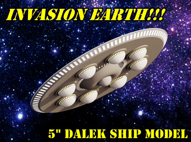 "Dalek Ship ""Invasion Earth"" Model 5.5"" in White Natural Versatile Plastic"