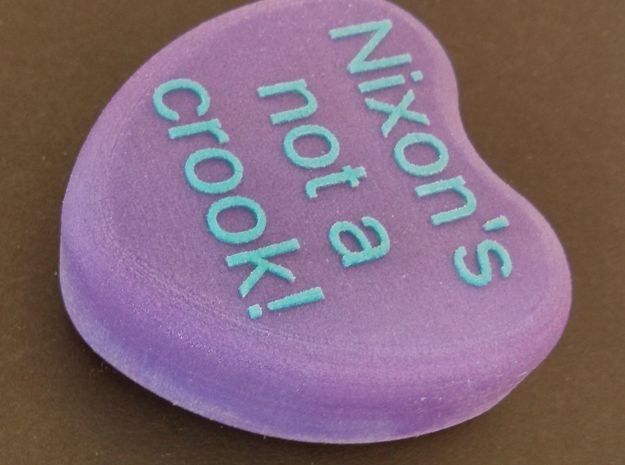 "Candy Heart ""Nixon's not a crook!"" - Purple/Blue 3d printed Side"