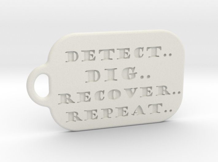 Detect..dig..recover..repeat.. Dogtag 3d printed