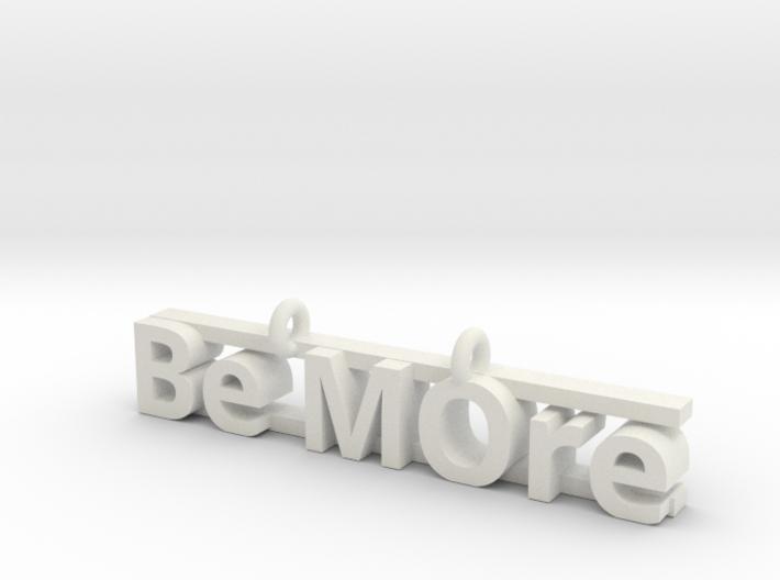 Be MOre pendant 3d printed