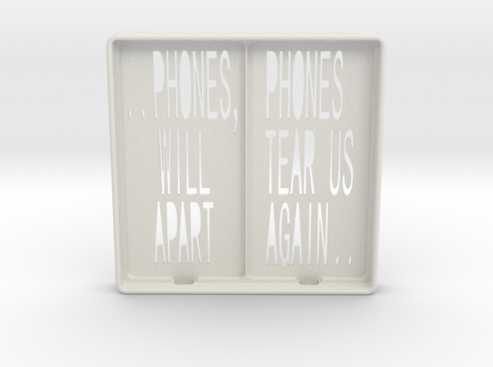 Incommunicado Case - 'Phones Will Tear Us Apart' 3d printed