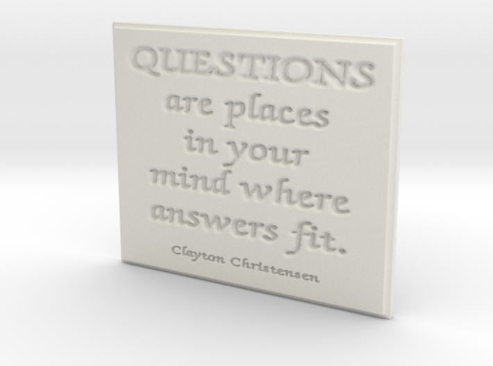 Questions are places in your mind 3d printed