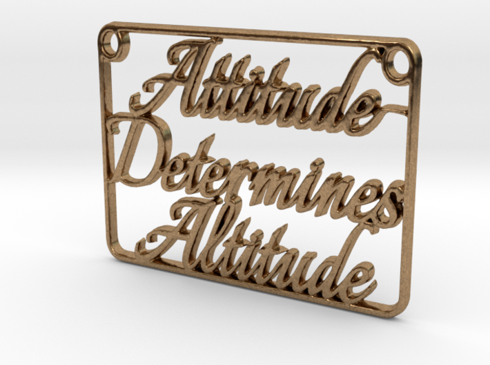 Attitude Determines Altitude (Pendant) 3d printed