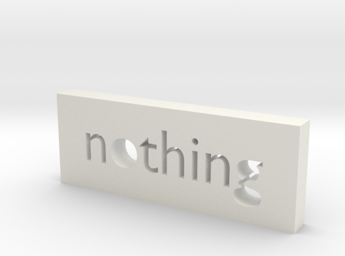 Nothing 3d printed