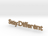 Stay Dfferent-Text 3d printed