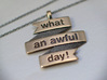 What a Day Banner Pendant 3d printed