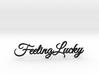 Feeling Lucky 18 Cm 3d printed