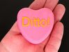 """Candy Heart """"Ditto!"""" - Pink/Yellow 3d printed Front"""